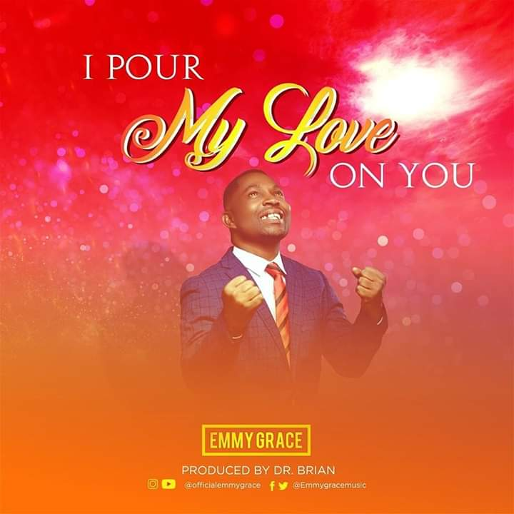 I Pour My Love On You – Emmy Grace | SoulLyrix